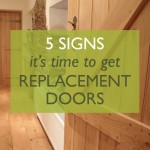5 Tell-Tale Signs You Need Replacement Doors