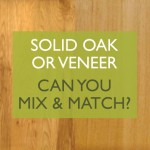 Solid or Veneer - Can I Mix and Match?